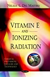 img - for Vitamin E and Ionizing Radiation (Chemical Engineering Methods and Technology) book / textbook / text book