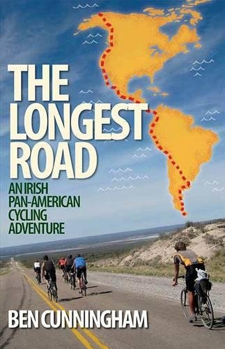 Read Online The Longest Road: An Irish Pan-American Cycling Adventure ebook