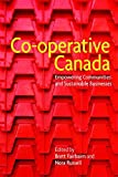 img - for Co-operative Canada by Brett Fairbairn (2014-10-20) book / textbook / text book