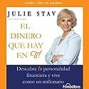El Dinero Que Hay en Ti (Texto Completo) [The Money in You ] Audiobook by Julie Stav Narrated by Vivian Ruiz, Martha Velazco