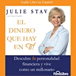 El Dinero Que Hay en Ti (Texto Completo) [The Money in You ] | Julie Stav