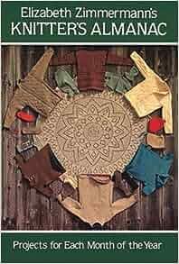 elizabeth zimmermann 39 s knitter 39 s almanac dover knitting. Black Bedroom Furniture Sets. Home Design Ideas