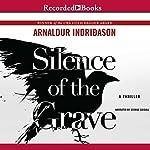 Silence of the Grave: Reykjavik Murder Mysteries, Book 2 | Arnaldur Indridason