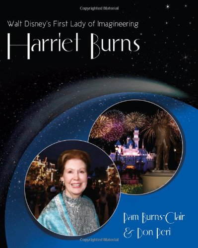 Walt Disney's First Lady of Imagineering Harriet Burns Hardcover – Special Limited Edition, 2010 Pam Burns-Clair Don Peri 1578646006