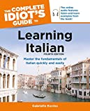 The Complete Idiot's Guide to Learning Italian, 4th Edition: Master the Fundamental of Italian Quickly and Easily