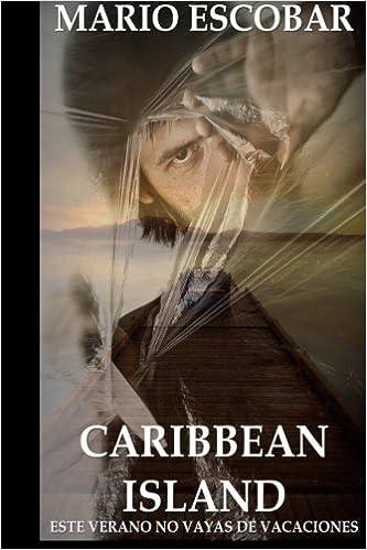 Descargar un audiolibro gratuito para iPod Caribbean Island: Autor del inquietante título de suspense El Circulo 1502863286 ePub