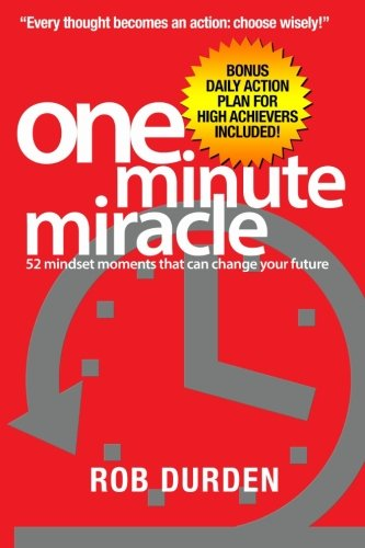 One Minute Miracle: 52 mindset moments that can change your future