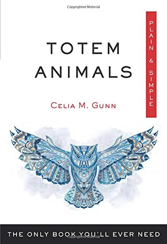 - Totem Animals, Plain & Simple: The Only Book You'll Ever Need