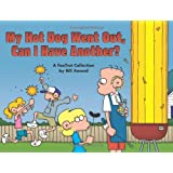 My Hot Dog Went Out, Can I Have Another? : A FoxTrot Collection
