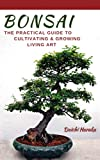 Best Bonsai Books - Bonsai: The Practical Guide to Cultivating and Growing Review