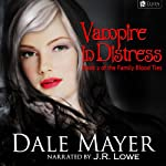 Vampire in Distress: Family Blood Ties, Book 2 | Dale Mayer