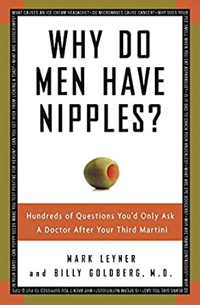 Image result for Why Do Men Have Nipples?: Hundreds of Questions You'd Only Ask a Doctor After Your Third Martini