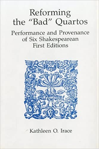 Reforming the 'Bad' Quartos: Performance and Provenance of Six Shakespeare First Editions