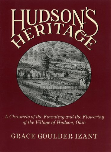 hudsons-heritage-a-chronicle-of-the-founding-and-the-flowering-of-the-village-of-hudson-ohio