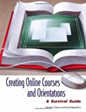 Creating Online Courses and Orientations, Pamela S. Bacon and David Jr Bagwell, 159158289X