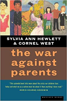 Book The War Against Parents: What We Can Do for America's Beleaguered Moms and Dads