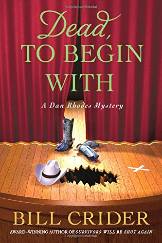 Download Dead, to Begin With: A Dan Rhodes Mystery (Sheriff Dan Rhodes Mysteries) PDF