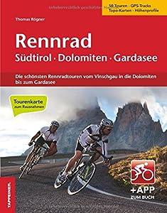 Rennrad Südtirol-Dolomiten-Gardasee: Die schönsten Rennradtouren vom...