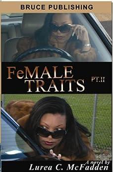 """FeMALE TRAITS II (FeMALE TRAITS """"The Trilogy"""" Book 2) by [McFadden, Lurea C.]"""