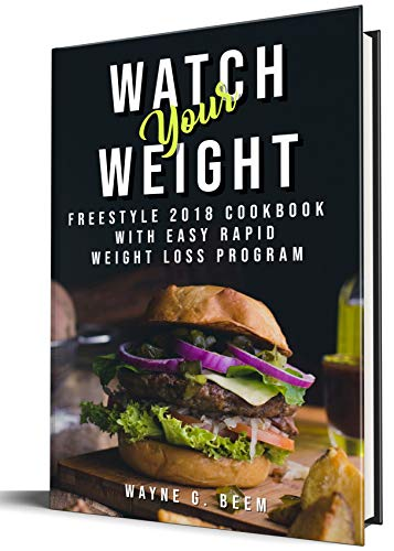 Watch Your Weight: Freestyle 2018 Cookbook With Easy Rapid Weight Loss Program