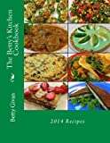 Recipes from 2014: The Betty's Kitchen Cookbook:  2014 Recipes