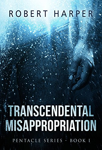 Transcendental Misappropriation: (Book One of the Pentacle Series) (English Edition)