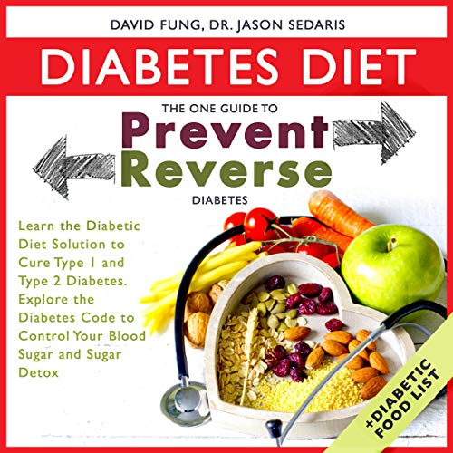 Pdf Fitness Diabetes Diet: The One Guide to Prevent and Reverse Diabetes: Learn the Diabetic Diet Solution to Cure Type 1 and Type 2 Diabetes.: Explore the Diabetes Code to Control Your Blood Sugar and Sugar Detox