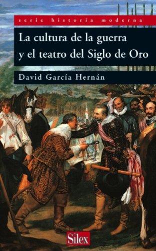 Descargar Libro La Cultura De La Guerra Y El Teatro Del Siglo De Oro David García Hernán