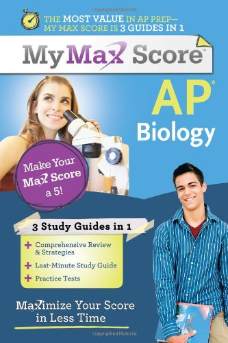My Max Score AP Biology: Maximize Your Score in Less Time