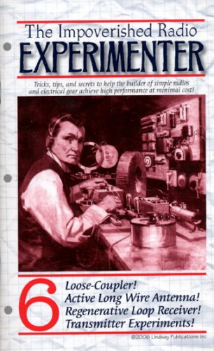 Impoverished Radio Experimenter Volume 6
