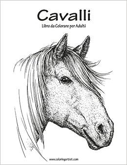 Disegni Da Colorare Sul Cavallo.Amazon It Cavalli Libro Da Colorare Per Adulti 1 Nick