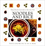 The Food Lover's Guide to Noodles and Rice, Advantage Publishers Group, Thunder Bay Editors, 1571452354