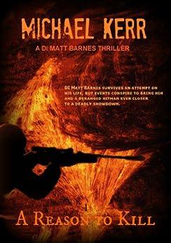 A Reason To Kill (DI Matt Barnes Book 1) by [Kerr, Michael]