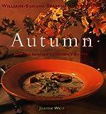 Autumn: Recipes Inspired by Nature's Bounty (Williams-Sonoma Seasonal Celebration)