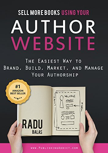 Sell More Books  Using Your Author Website: The Easiest Way to Brand, Build, Market, and Manage Your Authorship (Best Way To Sell Your Domain Name)