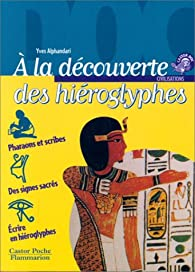 À la découverte des hiéroglyphes par Yves Alphandari