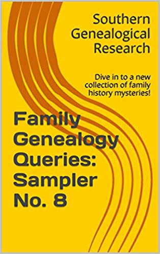 Family Genealogy Queries: Sampler No  8: Dive in to a new - Library
