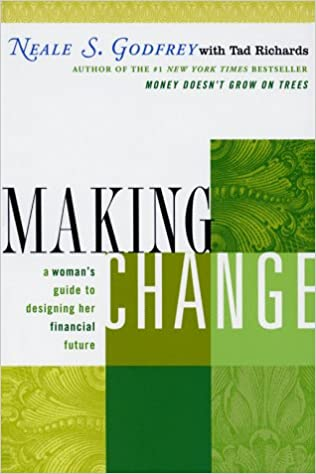 Téléchargements ebook gratuits amazon Making Change: A Woman's Guide to Designing Her Financial Future by Neale S. Godfrey in French PDF PDB CHM 0684846101