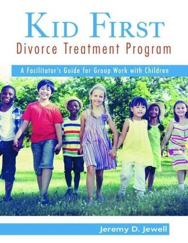 Kid First Divorce Treatment Program: A Facilitator's Guide for Group Work with Children by Jeremy D. Jewell (2015-03-13)