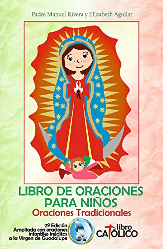 LIBRO DE ORACIONES PARA NIÑOS: Oraciones tradicionales (Spanish Edition) (Our Lady Of Guadalupe Prayer In Spanish)