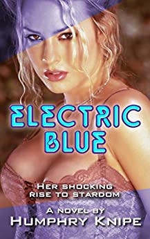 Electric Blue: Her Shocking Rise To Stardom by [Knipe, Humphry]