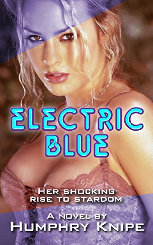 Electric Blue: Her Shocking Rise To Stardom by Humphry Knipe ebook deal