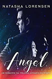 Angel: Um romance da Trilogia Através do Tempo