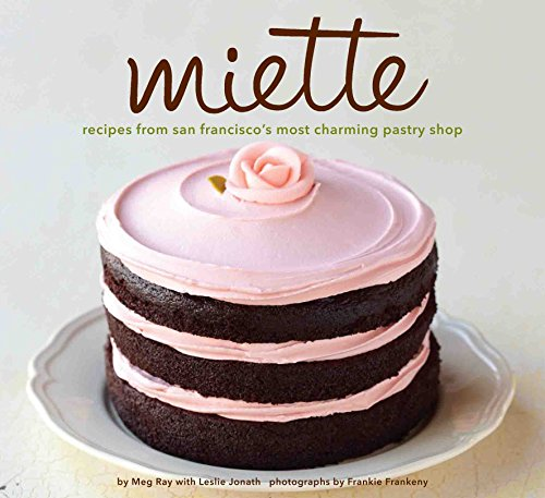 Miette: Recipes from San Francisco's Most Charming Pastry Shop -