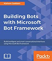Building Bots with Microsoft Bot Framework Front Cover