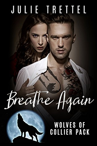 Breathe Again (Collier Pack Book 1)