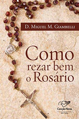 Como rezar bem o rosário (Portuguese Edition)