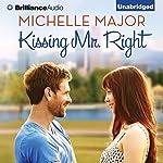 Kissing Mr. Right | Michelle Major