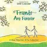 img - for 2018 Calendar: Friends Are Forever, 7.5