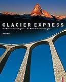 Die Welt des Glacier Express / The World of the Glacier Express (Gebundene Ausgabe)